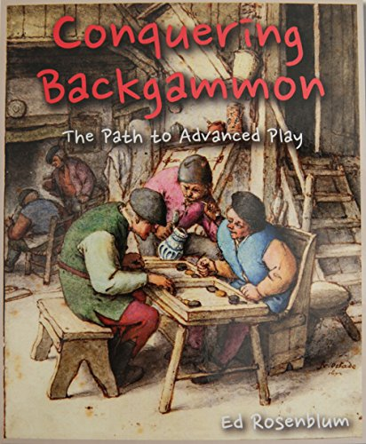 Compare Textbook Prices for Conquering Backgammon -  - March, 2019 2nd Edition ISBN 9781936672943 by Ed Rosenblum,Ed Rosenblum