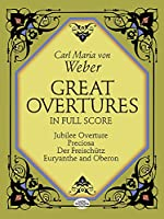 Weber: Great Overtures in Full Score