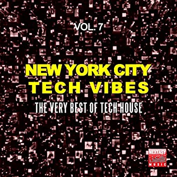 New York City Tech Vibes, Vol. 7 (The Very Best Of Tech House)