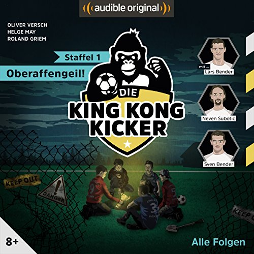 Die King Kong Kicker. Oberaffengeil! Die komplette 1. Staffel audiobook cover art