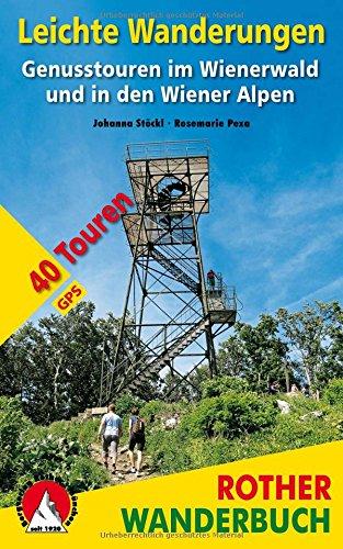 Leichte Wanderungen. Genusstouren im Wienerwald und in den Wiener Alpen: 40 Touren. Mit GPS-Tracks (Rother Wanderbuch)