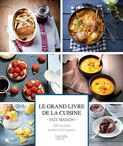 Le Grand livre de la cuisine Fait Maison