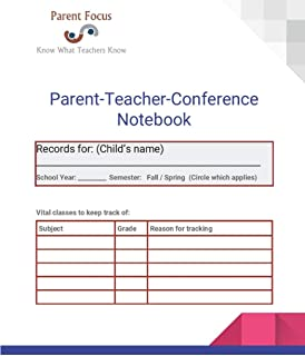 Parent Teacher Conference Notebook: A Parent's Personal Tool to More Effective Parent-Teacher Conference Meetings (The Parent Toolbox)