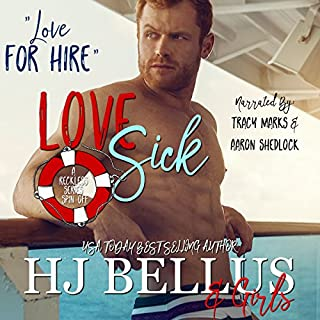 Love Sick                   By:                                                                                                                                 HJ Bellus                               Narrated by:                                                                                                                                 Tracy Marks,                                                                                        Aaron Shedlock                      Length: 6 hrs and 7 mins     22 ratings     Overall 4.1