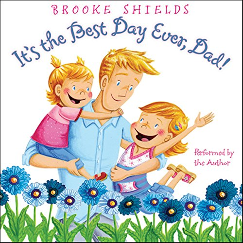 It's the Best Day Ever, Dad! audiobook cover art