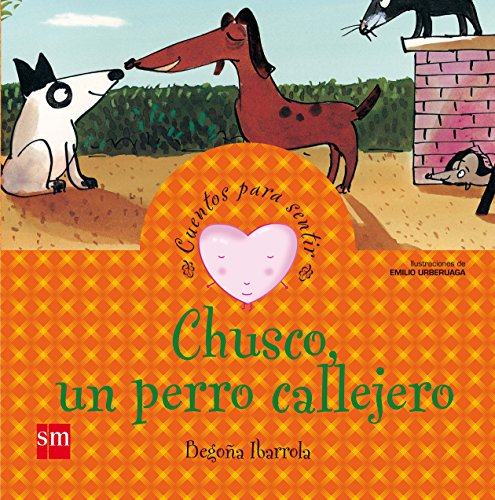 Chusco, un perro callejero: un cuento sobre la solidaridad (Cuentos para sentir)