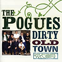 Dirty Old Town: Platinum Collection by POGUES (2005-09-27)