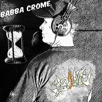 Babba Crome (2003 bis 2012)