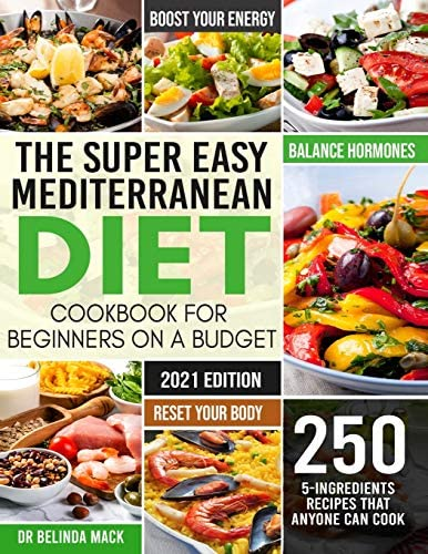 The Super Easy Mediterranean Diet Cookbook for Beginners on a Budget 250 5 ingredients Recipes product image
