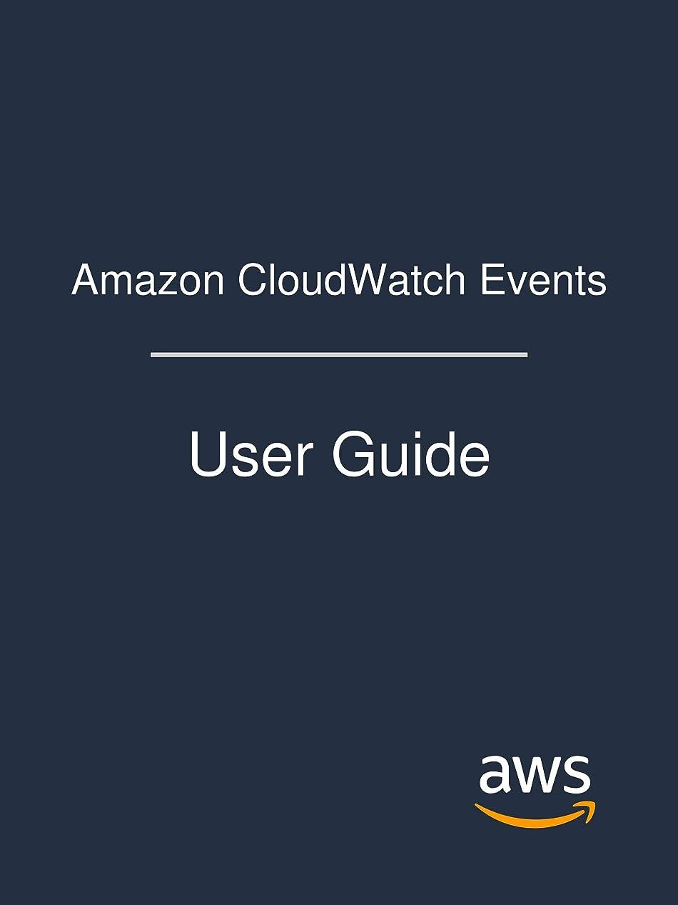 胴体寛容女王Amazon CloudWatch Events: User Guide (English Edition)