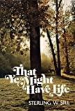That Ye Might Have Life (English Edition)...