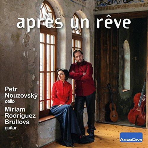 Apres Un Reve [Petr Nouzovsky; Miriam Rodriguez Brullova ] [Arco Diva: UP 0189 ]