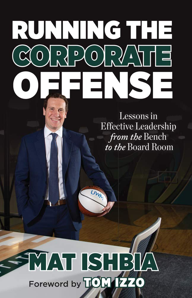 Image OfRunning The Corporate Offense: Lessons In Effective Leadership From The Bench To The Board Room
