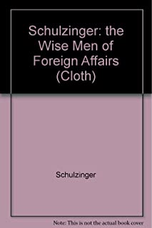 Wise Men of Foreign Affairs: The History of the Council on Foreign Relations