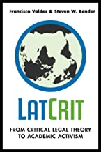 Latcrit: From Critical Legal Theory to Academic Activism
