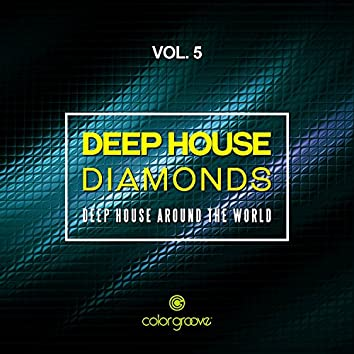 Deep House Diamonds, Vol. 5 (Deep House Around The World)