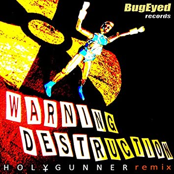 Warning Destruction (Holygunner Remix)