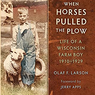 When Horses Pulled the Plow: Life of a Wisconsin Farm Boy, 1910-1929 audiobook cover art