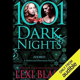 Adored     A Masters and Mercenaries Novella - 1001 Dark Nights              Auteur(s):                                                                                                                                 Lexi Blake                               Narrateur(s):                                                                                                                                 Ryan West                      Durée: 6 h et 55 min     1 évaluation     Au global 4,0