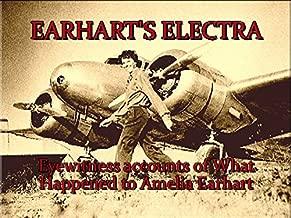 Earhart's Electra: Eyewitness Accounts of What Happened to Amelia's Plane