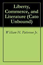 Liberty, Commerce, and Literature (Cato Unbound Book 7022012)
