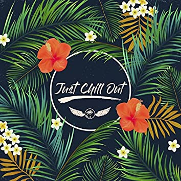 Just Chill Out