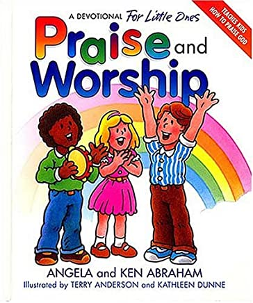 Praise and Worship: A Devotional for Little Ones