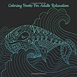 Coloring Books For Adults Relaxation: A Gorgeous Ocean Coloring Book