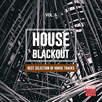 House Blackout, Vol. 6 (Best Selection Of House Tracks)