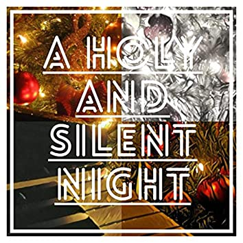 A Holy and Silent Night