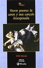 Veinte poemas de amor y una cancion desesperada / Twenty Love Poems and a Desperate Song (Anaquel / Shelf) (Spanish Edition)