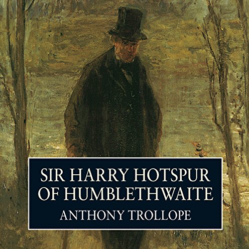 Sir Harry Hotspur of Humblethwaite  Audiolibri