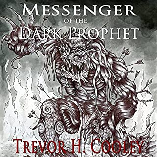 Messenger of the Dark Prophet     The Bowl of Souls, Book 2              By:                                                                                                                                 Trevor H. Cooley                               Narrated by:                                                                                                                                 James Foster                      Length: 14 hrs and 20 mins     1,085 ratings     Overall 4.5