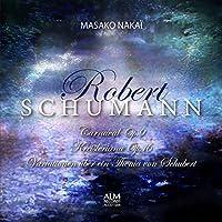 シューマン 謝肉祭/クライスレリアーナ/シューベルトの主題による変奏曲