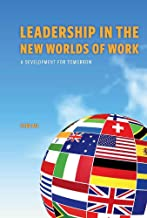 Leadership in The New Worlds of Work: A development for tomorrow