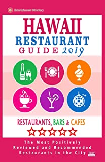 Hawaii Restaurant Guide 2019: Best Rated Restaurants in Hawaii - Restaurants, Bars and Cafes Recommended for Visitors, Gui...