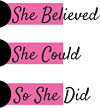 She Believed She Could So She Did: Journal