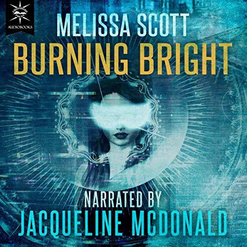 Burning Bright Audiobook By Melissa Scott cover art