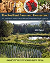 The Resilient Farm and Homestead: An Innovative Permaculture and Whole Systems Design Approach PDF