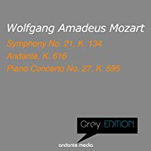 Grey Edition - Mozart: Symphony No. 21, K. 134 & Piano Concerto No. 27, K. 595