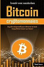Investir avec succès dans Bitcoin et les cryptomonnaies: Edition Standard en noir et blanc (French Edition)