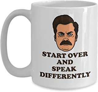 Parks and Recreation Mug Ron Swanson Mug Start Over and Speak Differently Funny Quotes Coffee Mugs Best Birthday Christmas Gifts for men women