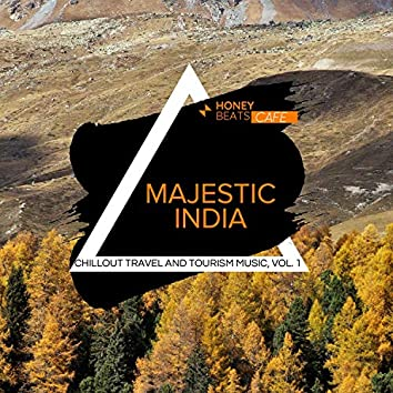 Majestic India - Chillout Travel And Tourism Music, Vol. 1