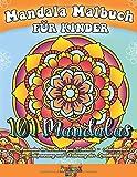 Mandala Malbuch für Kinder: 101 wunderschöne Mandalas zum Ausmalen im hochwertigen Malblock - Ausmalbuch zur Entspannung und Förderung der Kreativität
