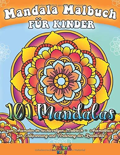 Mandala Malbuch für Kinder: 101 wunderschöne Mandalas zum Ausmalen im hochwertigen Malblock -...
