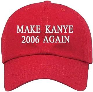 Make Kanye 2006 Again Dad Basball Hat Hats Cap 601-C07