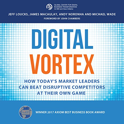 Digital Vortex: How Today's Market Leaders Can Beat Disruptive Competitors at Their Own Game audiobook cover art
