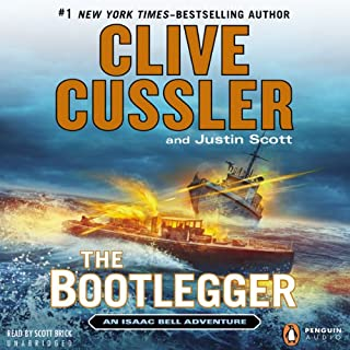 The Bootlegger     An Isaac Bell Adventure, Book 7              By:                                                                                                                                 Clive Cussler,                                                                                        Justin Scott                               Narrated by:                                                                                                                                 Scott Brick                      Length: 11 hrs and 20 mins     1,707 ratings     Overall 4.4
