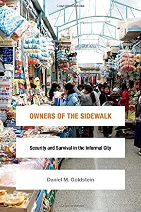 Owners of the Sidewalk: Security and Survival in the Informal City (Global Insecurities) by Daniel M. Goldstein(2016-01-25)