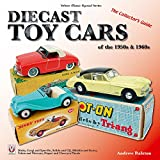 Diecast Toy Cars of the 1950s & 1960s (Veloce Classic Reprint): The Collector's Guide
